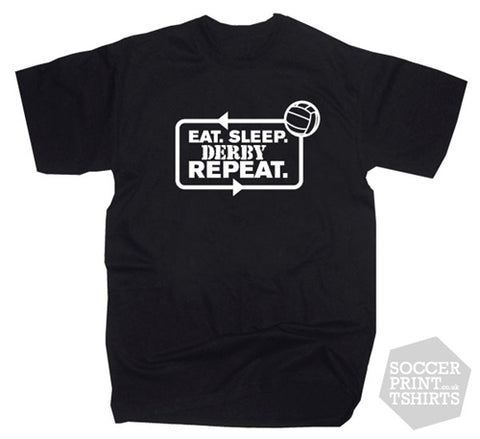 Eat Sleep Derby County Repeat Football T-Shirt