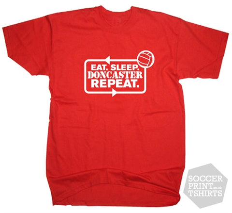 Eat Sleep Doncaster Repeat Football T-Shirt
