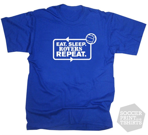 Eat Sleep Blackburn Rovers Repeat Football T-Shirt