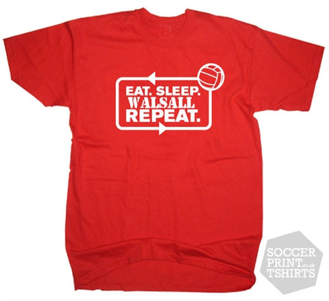 Eat Sleep Walsall Repeat Football T-Shirt