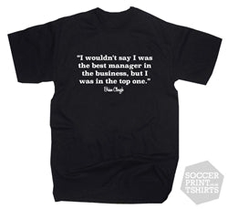Brian Clough Top One Football Quote T-Shirt