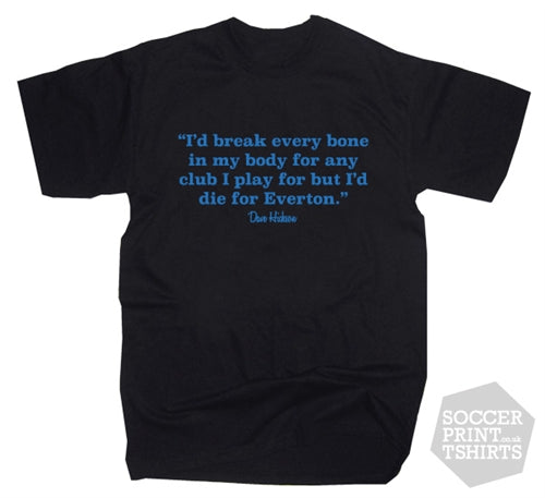 Dave Hickson Everton Football Quote T-Shirt