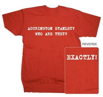 Exactly! Accrington Stanley T-Shirt