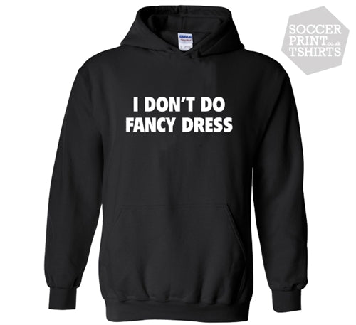 Funny 'I Dont Do Fancy Dress' Halloween Hoody Hoodie