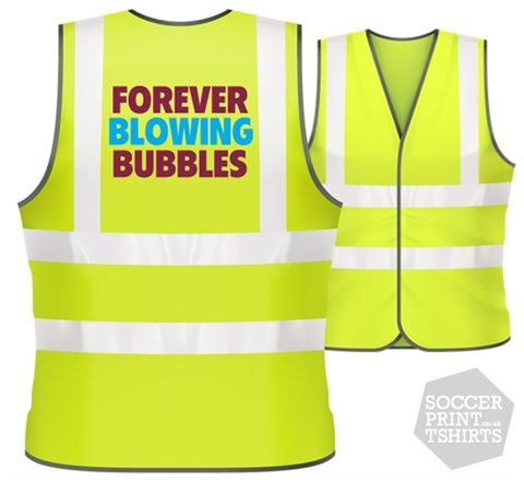 West Ham Forever Blowing Bubbles football Hi Vis Work Vest