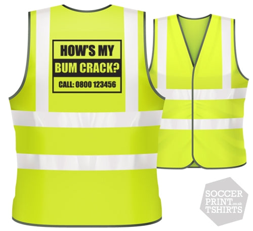 Funny Hows My Bum Crack Hi Vis Work Vest