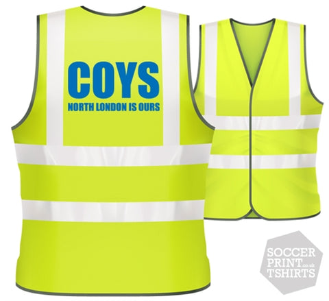 Spurs COYS North London is Ours football Hi Vis Work Vest
