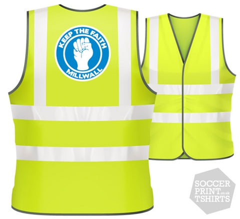 Millwall Keep the Faith football Hi Vis Work Vest