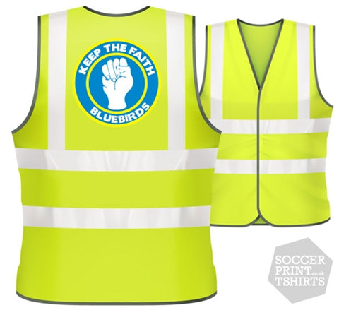 Cardiff BLUEBIRDS Keep the Faith football Hi Vis Work Vest