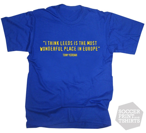 Leeds Tony Yeboah Quote T-Shirt