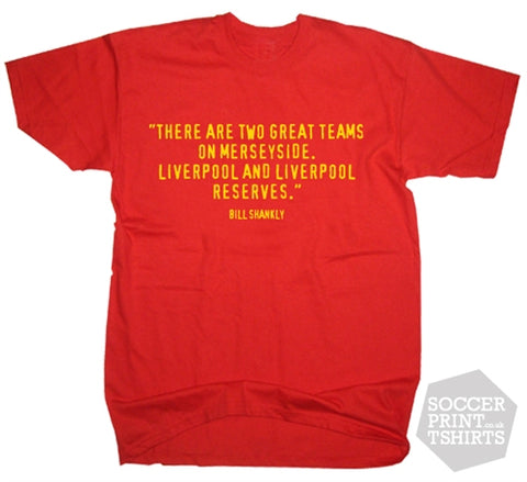 Bill Shankly 'Two Teams in Liverpool' quote T-Shirt