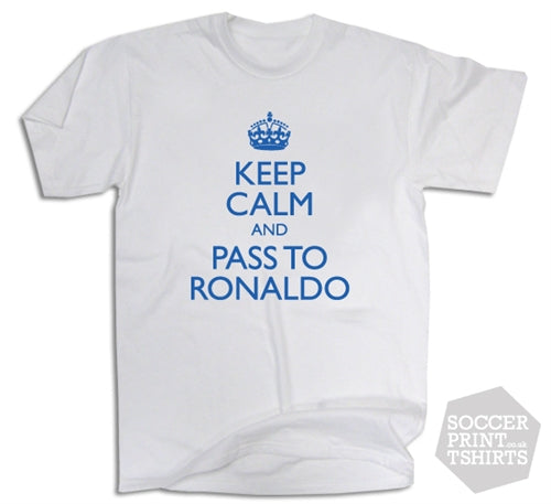 Funny Keep Calm And Pass To Ronaldo Real Madrid T-Shirt