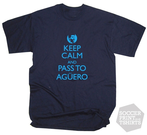 Funny Keep Calm And Pass To Sergio Aguero Manchester City T-Shirt