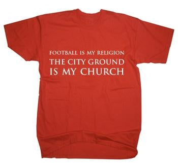 Football Is My Religion - The City Ground is My Church T-Shirt