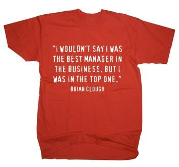Forest Brian Clough 'Top One' quote T-Shirt