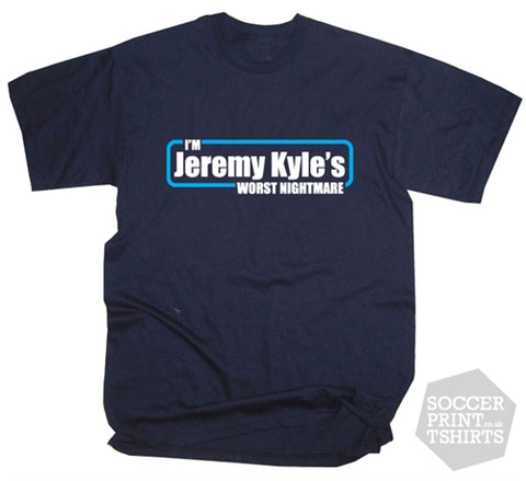 Funny Jeremy Kyle's Worst Nightmare TV Show Joke T-Shirt