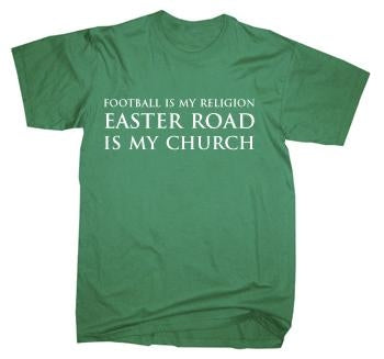 Football Is My Religion - Easter Road is My Church T-Shirt