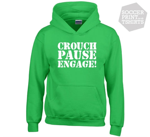 Crouch Pause Engage Hoodie