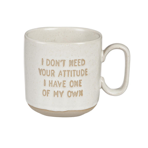 I Don't Need Your Attitude Ceramic Mug