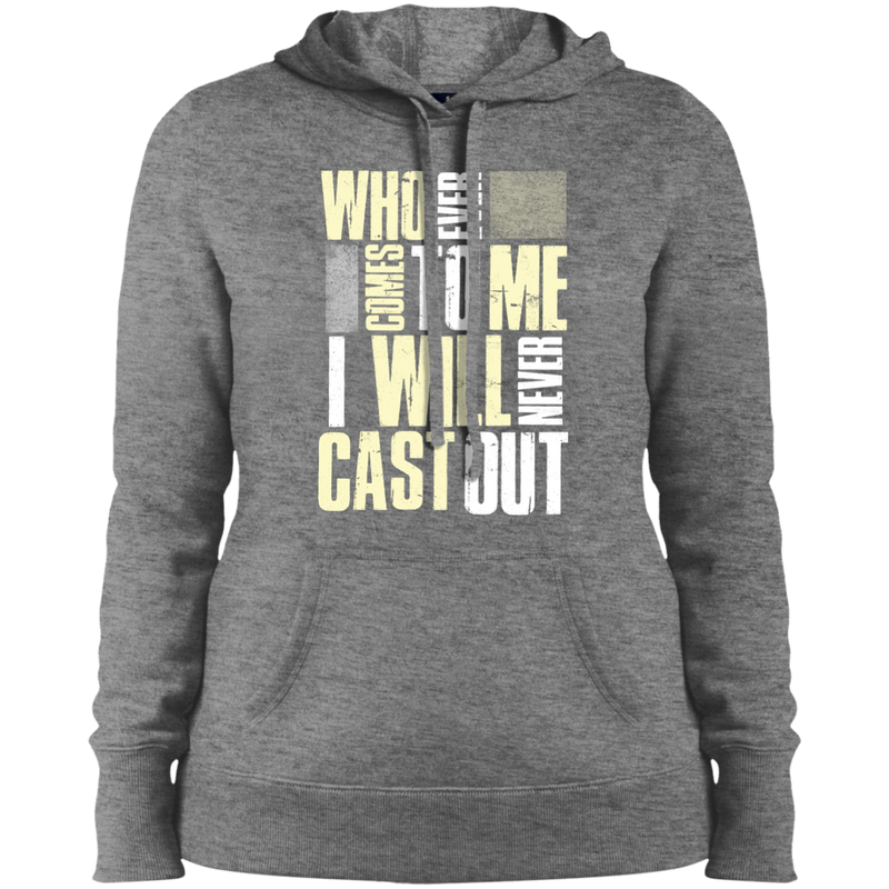 Who ever comes to me Ladies Hoodie
