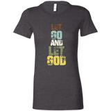 Let Go and Let God Ladies T-shirt