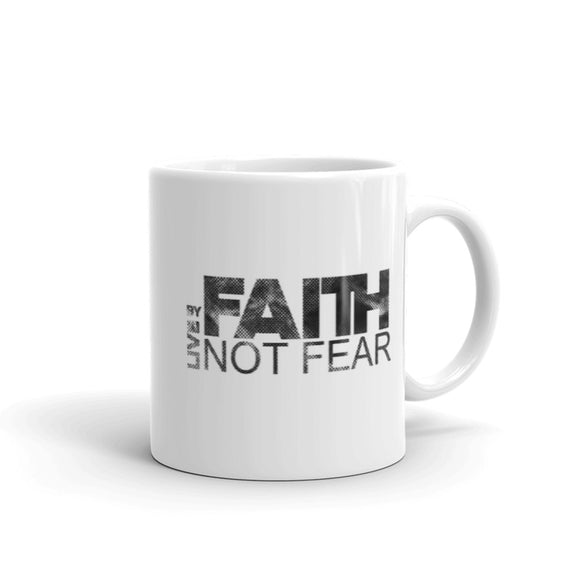 Live By Faith Not Fear Coffee Mug