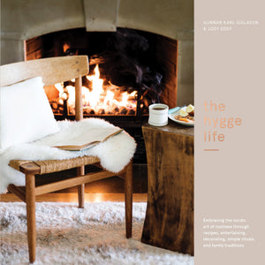 The Hygge Life Book: Embracing the Nordic art of coziness through recipes, entertaining, decorating, simple rituals, and family traditions