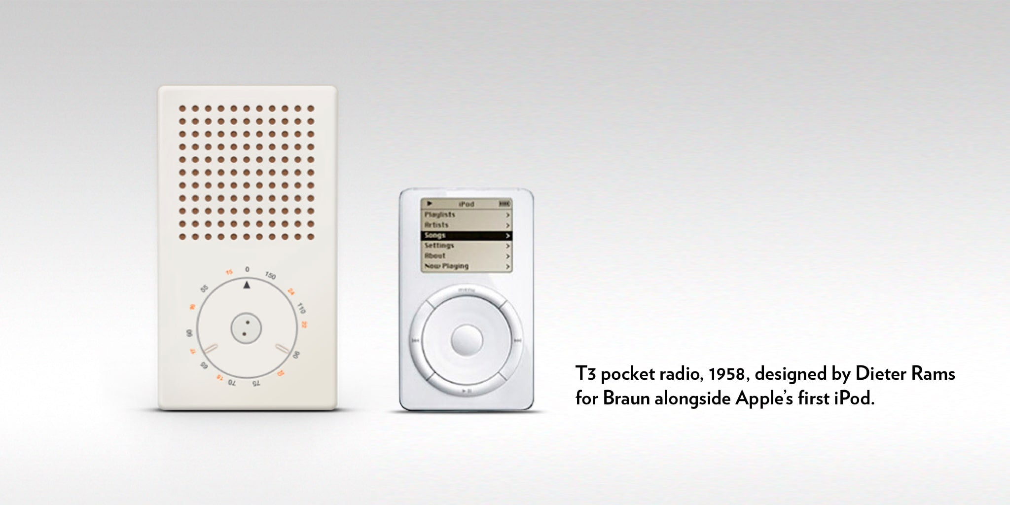 T3 pocket radio, 1958, designed by Dieter Rams for Braun alongside Apple's first iPod.