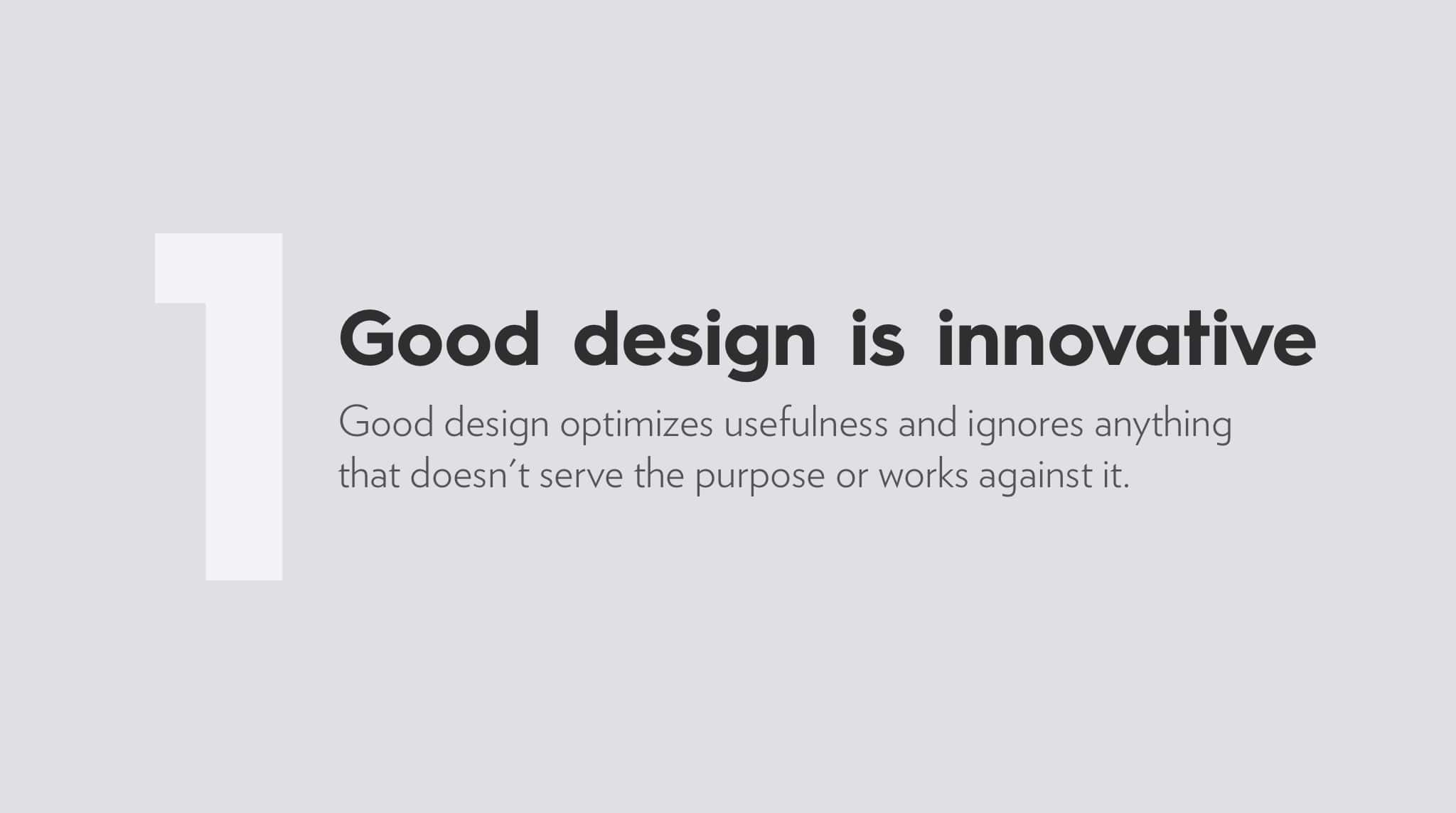 Ten Principles For Good Design by Dieter Rams, good design is innovative.