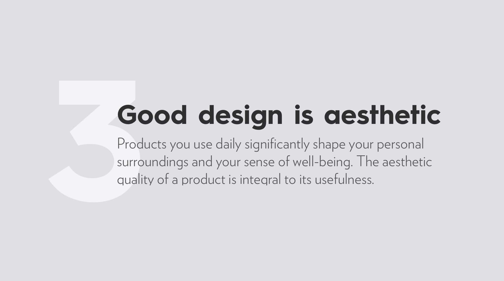 Ten Principles For Good Design by Dieter Rams, good design is aesthetic.