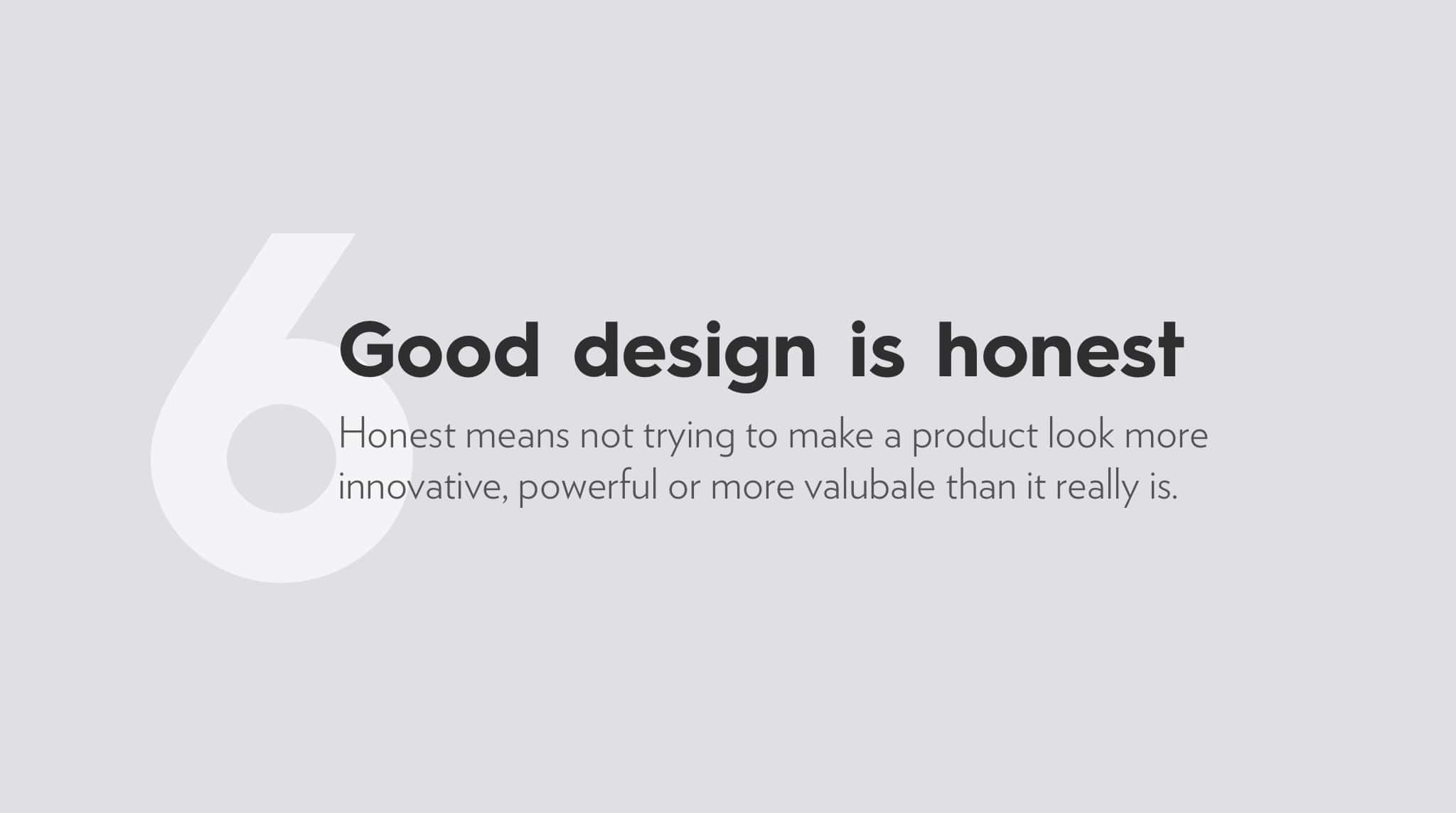 Ten Principles For Good Design by Dieter Rams, good design is honest.