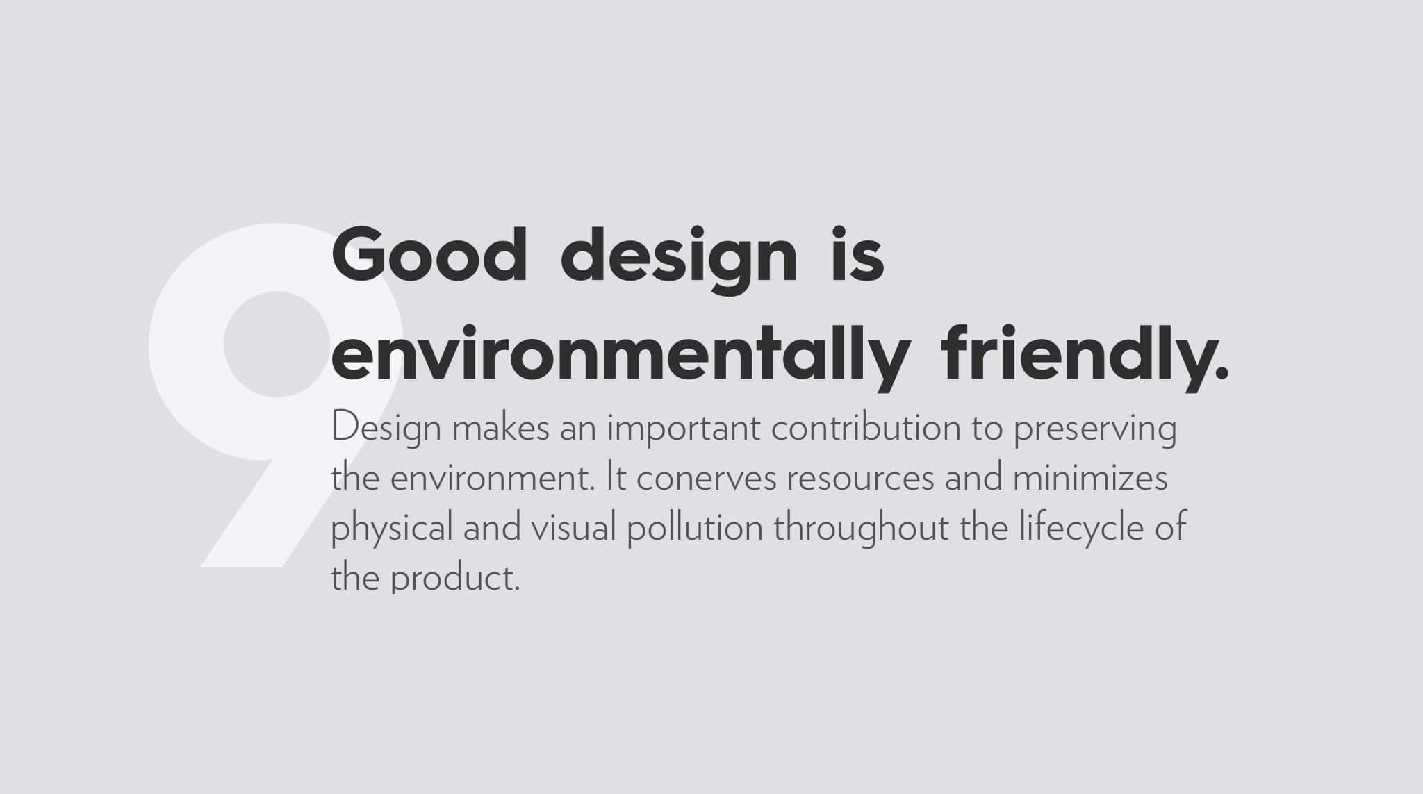 Ten Principles For Good Design by Dieter Rams, good design  is environmentally friendly.