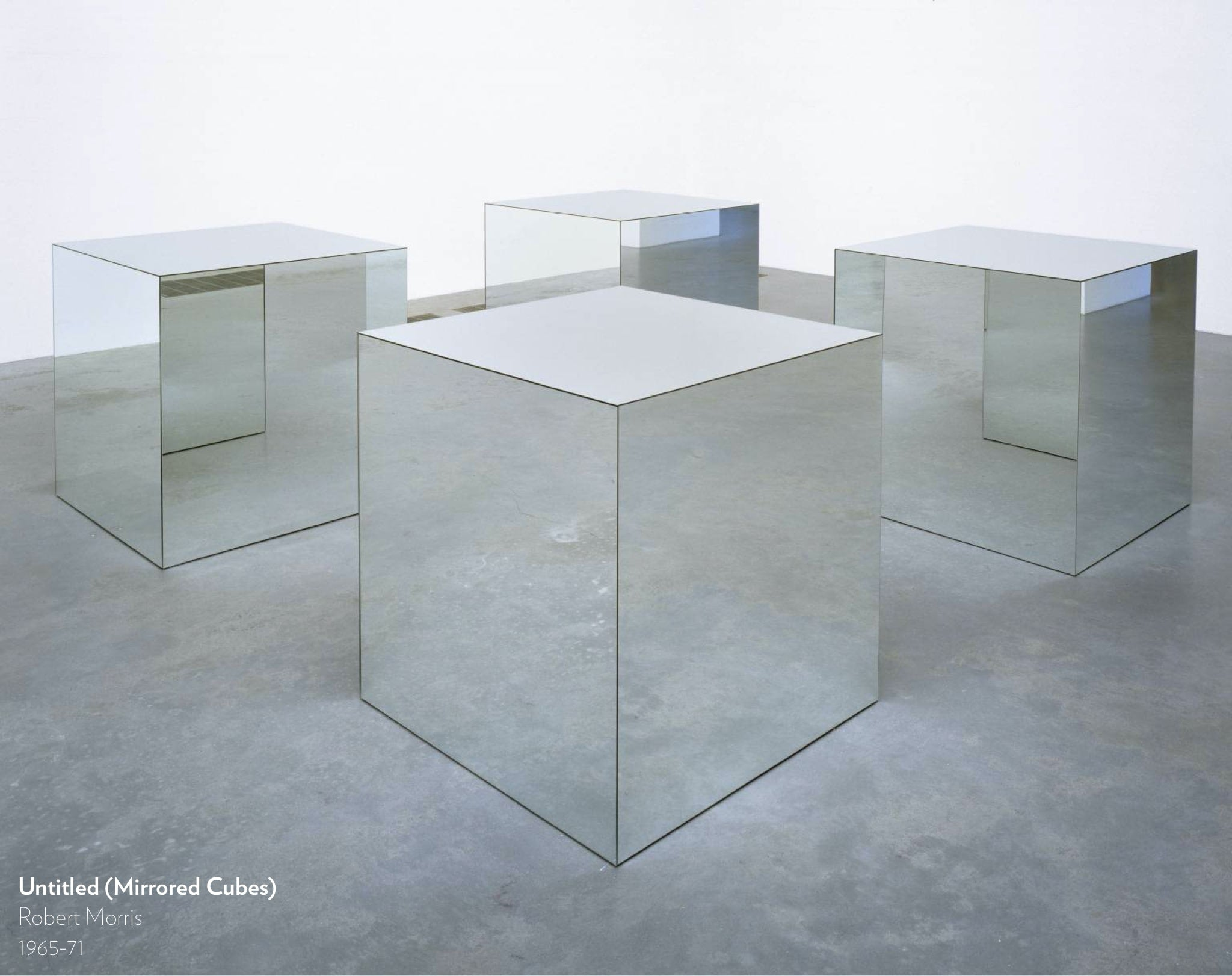 Untitled, Mirrored Cubes by Robert Morris, 1965 to 1971.