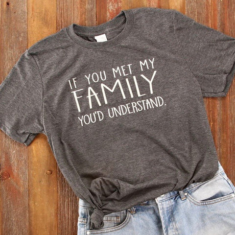 If You Met My Family Comfy Tee