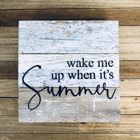 Wake Me When It's Summer Reclaimed Weathered White Wood Sign from One Cottage Way