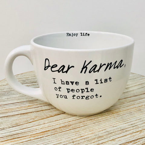 Dear Karma I have a list of people you forgot, funny saying oversized coffee mug from One Cottage Way Home Goods and Gifts
