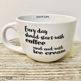 Every Day...Coffee Mug