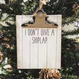I Don't Give A Shiplap Ornament