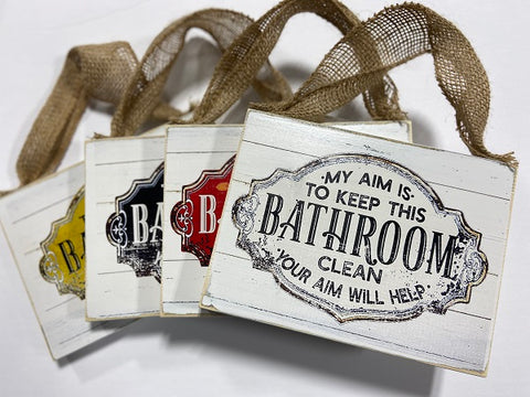 114b My aim is to keep this bathroom clean sign 6x8""