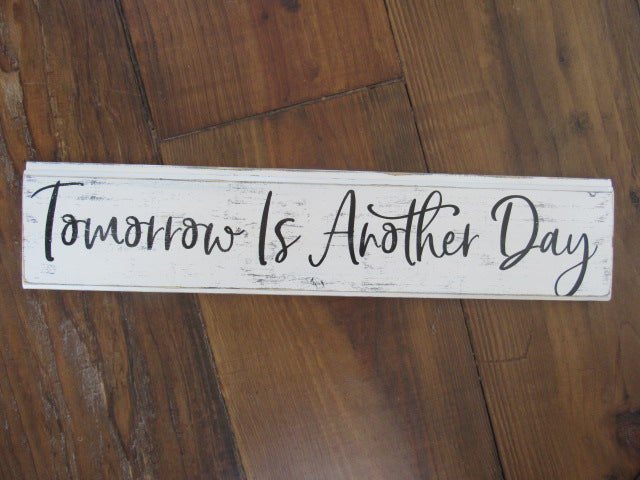 Tomorrow Is Another Day sign 6x26 boxcar wood sign farmhouse decoe
