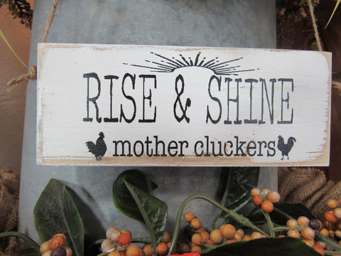 #2831 Rise and Shine mother cluckers (Little chit)