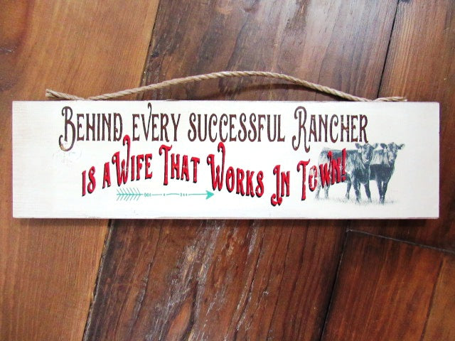 #363 Behind every successful rancher sign 6x17""
