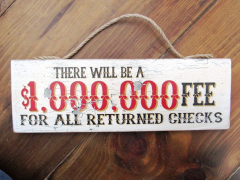 #380 $1,000,000 FEE for returned checks sign 6X17