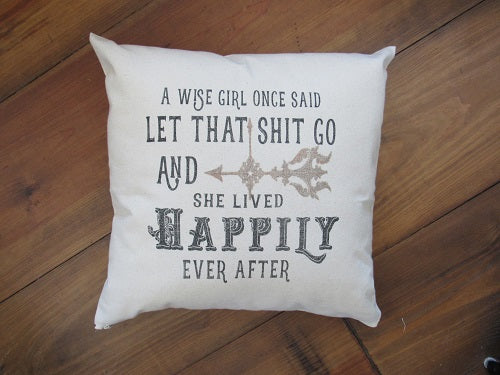 #5001 A wise girl once said Pillow Cover