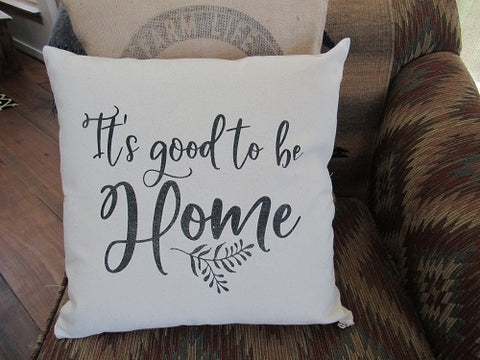 #5007 's Good To Be Home Canvas Pillow Cover