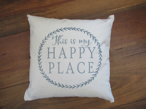 #5008 This is my Happy Place  Canvas Pillow Cover
