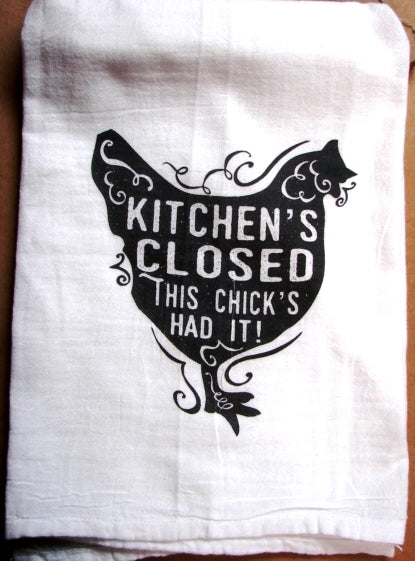 #fs101Kitchen's Closed this chick's had it TEA TOWEL