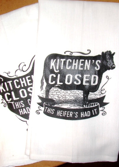#fs100 Kitchen's Closed this heifer's had it TEA TOWEL
