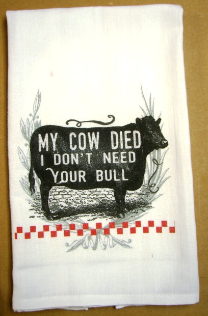 #FS104 my cow died I don't need your bull TEA TOWEL