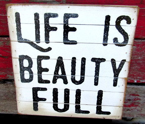 1752 Life Is Beauty Full wood sign 12x12x2